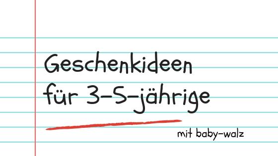 Geschenkideen für 3-5 jährige baby-walz