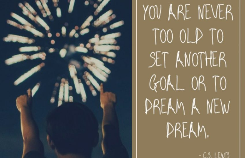 You are never too old to set another goal or to dream another dream